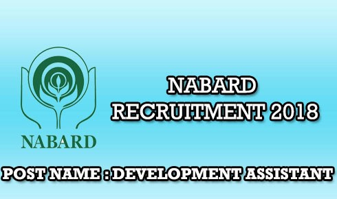NABARD Recruitment 2018 : National Bank For Agriculture And Rural Development Recruitment