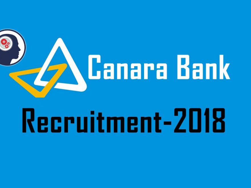 """ Canara Bank Recruitment 2018 : Recruiting 800 Probationary Officers  """