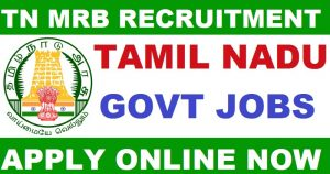 TN MRB Recruitment 2018 : Recruiting 1884 Assistant Surgeon Tamil Nadu Medical Services Recruitment Board