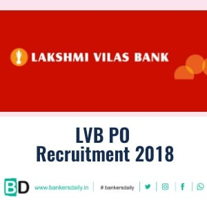Lakshmi Vilas Bank Recruitment 2018 : Recruiting Probationary Officers