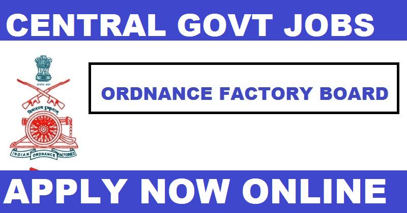 OFB Recruitment 2019 - 4805 Trade Apprentice Posts