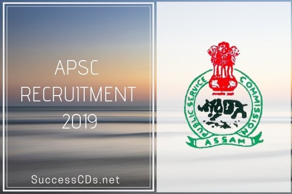 APSC Recruitment 2019 - Recruiting 463 AE, JE Posts
